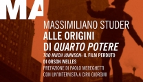 lle origini di Quarto potere. Too Much Johnson, il film perduto di Orson Welles