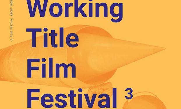 Working Title Film Festival – festival del cinema del lavoro