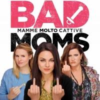 Bad Moms - Mamme Molto Cattive - il poster italiano senza censure
