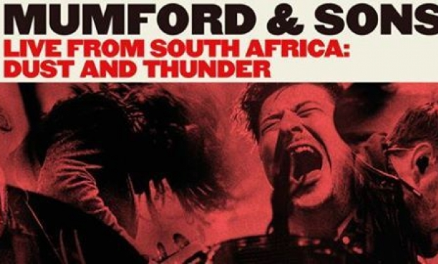 Mumford & Sons. Live from South Africa: dust and thunder